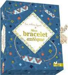 Couverture du livre « Mon bracelet aztèque » de La Fabricoterie aux éditions Deux Coqs D'or