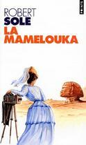 Couverture du livre « La mamelouka » de Robert Sole aux éditions Points