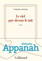 Couverture du livre « Le ciel par-dessus le toit » de Nathacha Appanah aux éditions Gallimard