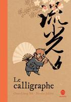 Couverture du livre « Le calligraphe » de Nicolas Jolivot et Chun-Liang Yeh aux éditions Hongfei