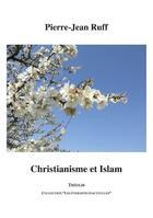 Couverture du livre « Christianisme et islam » de Pierre-Jean Ruff aux éditions Theolib