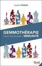 Couverture du livre « Gemmothérapie pour restaurer l'immunité » de Lauren Hubele aux éditions Dangles