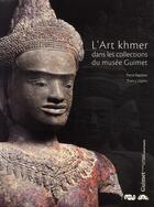 Couverture du livre « L'Art khmer ; dans les collections du musée Guimet » de Pierre Baptiste et Thierry Zephir aux éditions Reunion Des Musees Nationaux