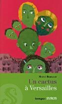 Couverture du livre « Un cactus à Versailles » de Maite Bernard aux éditions Syros