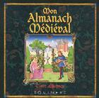 Couverture du livre « Mon almanach médiéval » de Claire Lhermey aux éditions Equinoxe