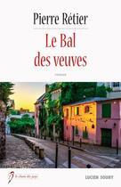 Couverture du livre « Le bal des veuves » de Pierre Retier aux éditions Lucien Souny