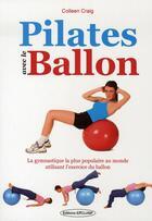 Couverture du livre « Pilates avec le ballon » de Colleen Craig aux éditions Exclusif