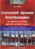Couverture du livre « Comment devenir fonctionnaire ou trouver un emploi dans les services publics » de Jean Sliwa aux éditions Puits Fleuri