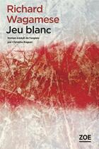 Couverture du livre « Jeu blanc » de Richard Wagamese aux éditions Zoe