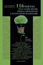 Couverture du livre « 116 poètes d'un autre monde pour la défense de l'écosystème planétaire et 21 lettres ouvertes » de Pablo Poblete aux éditions Unicite