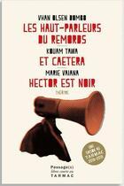Couverture du livre « Les haut-parleurs du remords ; et caetera ; Hector est noir » de Kouam Tawa et Vhan Olsen Dombo et Marie Vaiana aux éditions Passage(s)