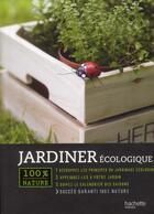 Couverture du livre « Jardin écologique » de Agnes Guillaumin aux éditions Hachette Pratique