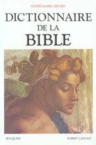 Couverture du livre « Dictionnaire de la bible » de Gerard Andre-Marie aux éditions Robert Laffont