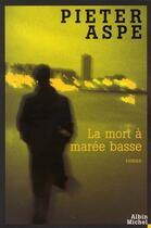 Couverture du livre « La mort à marée basse » de Pieter Aspe aux éditions Albin Michel