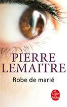 Couverture du livre « Robe de marié » de Pierre Lemaitre aux éditions Lgf