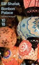 Couverture du livre « Bonbon palace » de Elif Shafak aux éditions 10/18