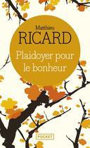 Couverture du livre « Plaidoyer pour le bonheur » de Matthieu Ricard aux éditions Pocket