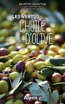 Couverture du livre « Les vertus de l'huile d'olive » de Maria Bardoulat aux éditions Alpen