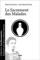Couverture du livre « Le sacrement des malades » de Maria Valtorta et Jean-Marie David aux éditions R.a. Image