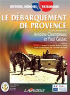 Couverture du livre « Le débarquement de provence » de Antoine Champeaux et Paul Gaujac aux éditions Lavauzelle