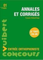 Couverture du livre « Entrée orthophonistes ; annales et corrigés t.1 (8e édition) » de Francoise Thiebault-Roger aux éditions Vuibert