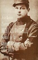 Couverture du livre « Pierre Drieu La Rochelle, soldat de la Grande Guerre ; 1914-1918 » de Jean Bastier aux éditions Regi Arm