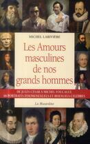Couverture du livre « Les amours masculines de nos grands hommes » de Michel Lariviere aux éditions La Musardine