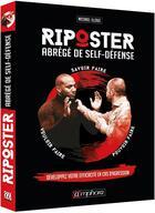 Couverture du livre « Riposter ; abrégé de self-défense pour tous ; développez votre efficacité en cas d'agression » de Michael Illouz aux éditions Amphora