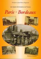 Couverture du livre « LES LIGNES FERROVIAIRES DE FRANCE ; Paris-Bordeaux » de Jean-Pierre Rigouard aux éditions Delattre