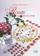 Couverture du livre « Rouge au point de croix » de Allegre-Papadacci C. aux éditions Le Temps Apprivoise