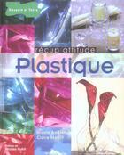 Couverture du livre « Recup Attitude ; Plastique » de Nicole Andreev et Claire Martin aux éditions Dessain Et Tolra