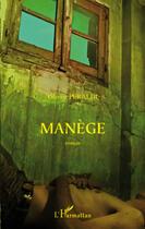 Couverture du livre « Manège » de Olivier Peraldi aux éditions L'harmattan