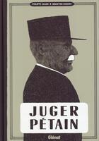 Couverture du livre « Juger Pétain » de Sebastien Vassant et Philippe Saada aux éditions Glenat