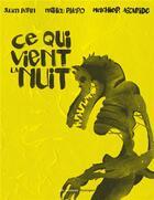 Couverture du livre « Ce qui vient la nuit » de Julien Betan et Mathieu Rivero et Melchior Ascaride aux éditions Moutons Electriques