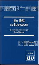 Couverture du livre « Mai 1968 en Bourgogne » de Jean Vigreux aux éditions Pu De Dijon