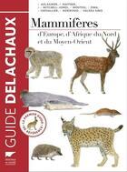 Couverture du livre « Mammifères d'Europe, d'Afrique du nord et du Moyen-Orient » de Collectif aux éditions Delachaux & Niestle