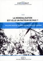 Couverture du livre « La mondialisation est-elle un facteur de paix ? » de Thierry Mayer et Mathias Thoenig et Philippe Martin aux éditions Rue D'ulm
