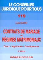 Couverture du livre « Contrats de mariage et régimes matrimoniaux ; choix, application, conséquences (2e édition) » de Lucie Guchet aux éditions Puits Fleuri