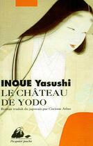 Couverture du livre « Chateau de yodo (le) ancienne edition » de Yasushi Inoue aux éditions Picquier