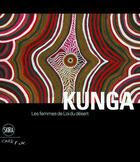 Couverture du livre « Kunga » de Arnaud Morvan et Barbara Glowczewski et Francoise Dussart aux éditions Skira-flammarion