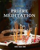 Couverture du livre « Prière & méditation » de Anne Ducrocq aux éditions Francois Bourin