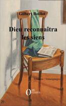 Couverture du livre « Dieu reconnaîtra les siens » de Gilbert Boillot aux éditions Orizons