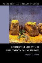 Couverture du livre « Modernist Literature and Postcolonial Studies » de Patke Rajeev aux éditions Edinburgh University Press