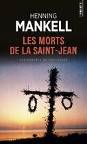 Couverture du livre « Les morts de la Saint-Jean » de Henning Mankell aux éditions Points