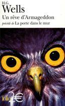 Couverture du livre « Un rêve d'Armageddon ; la porte dans le mur » de Herbert George Wells aux éditions Gallimard