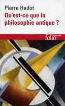 Couverture du livre « Qu'est-ce que la philosophie antique ? » de Pierre Hadot aux éditions Gallimard