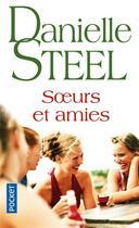 Couverture du livre « Soeurs et amies » de Danielle Steel aux éditions Pocket