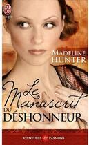 Couverture du livre « Le manuscrit du déshonneur » de Madeline Hunter aux éditions J'ai Lu