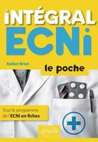 Couverture du livre « Intégral ECNi » de Kellen Briot aux éditions Ellipses Marketing