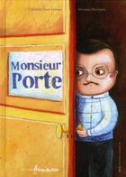 Couverture du livre « Monsieur Porte » de Christelle Huet-Gomez et Severine Duchesne aux éditions Frimousse